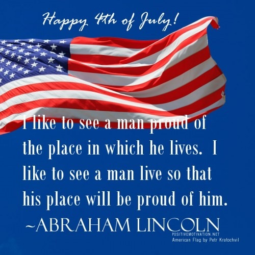 I-like-to-see-a-man-proud-of-the-place-in-which-he-lives.-I-like-to-see-a-man-live-so-that-his-place-will-be-proud-of-him.-Abraham-Lincoln-500x500