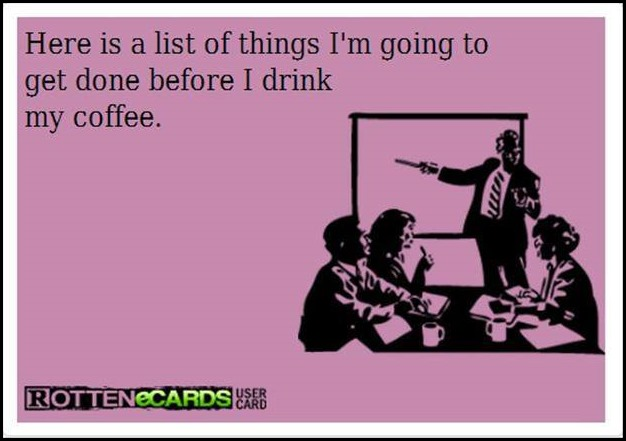 list  before coffee