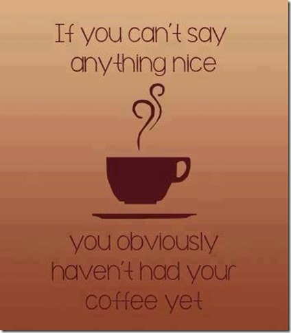 coffee - cant say nice
