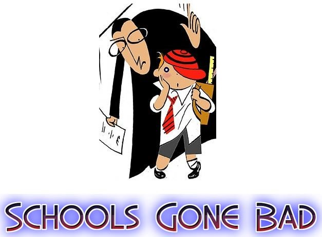 Schools Gone Bad