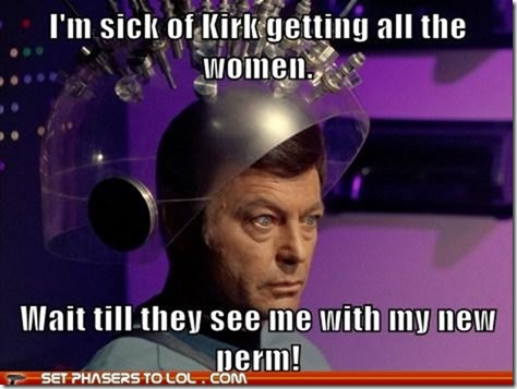 sci-fi-fantasy-im-sick-of-kirk-getting-all-the-women-wait-till-they-see-me-with-my-new-perm5