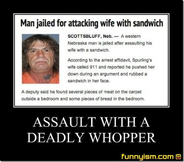 Assault with a deadly whopper
