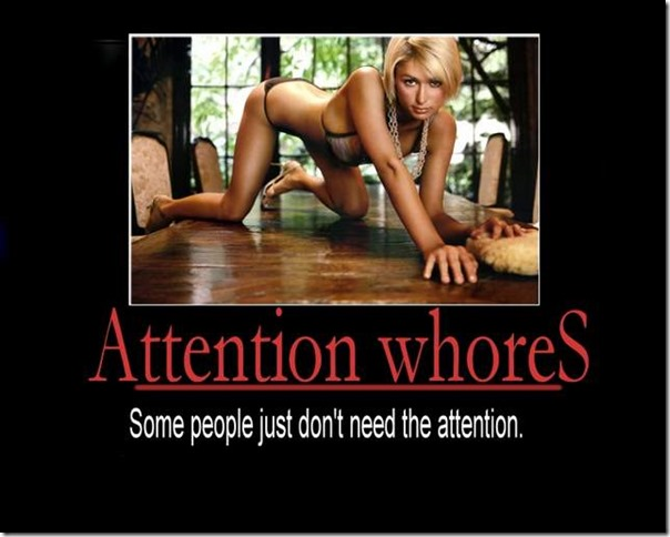 Attention Whores