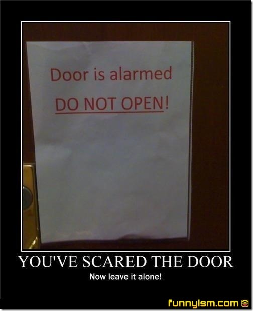 Youve scared the door