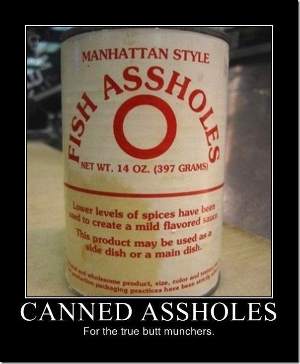 Canned Assholes